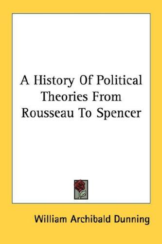 Download A History Of Political Theories From Rousseau To Spencer