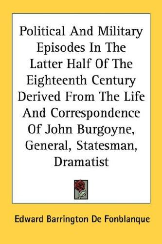 Political And Military Episodes In The Latter Half Of The Eighteenth Century