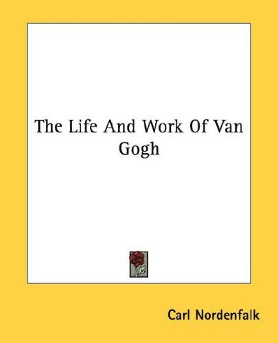 Download The Life And Work Of Van Gogh