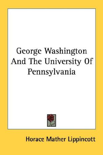 George Washington And The University Of Pennsylvania