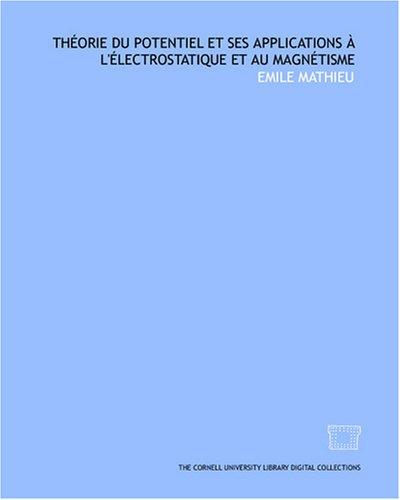 Théorie du potentiel et ses applications à l'électrostatique et au magnétisme