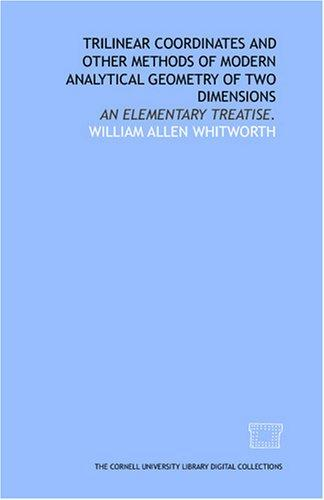 Download Trilinear coordinates and other methods of modern analytical geometry of two dimensions