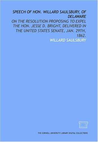 Speech of Hon. Willard Saulsbury, of Delaware