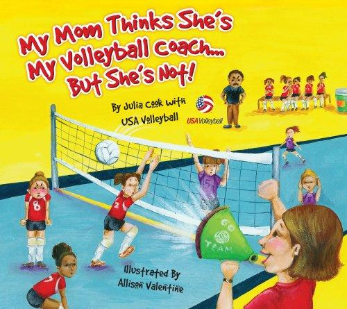 Download My Mom Thinks She's My Volleyball CoachBut She's Not!