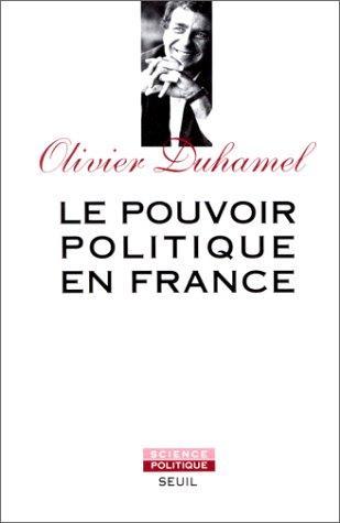 Download Le pouvoir politique en France