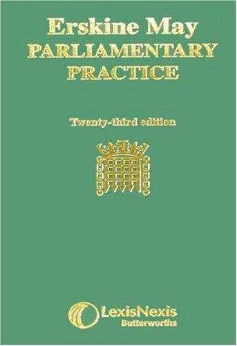 Erskine May's treatise on the law, privileges, proceedings, and usage of Parliament.