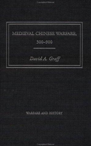 Download Medieval Chinese Warfare, 300-900 (Warfare and History)