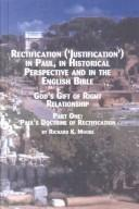 Download Rectification ('Justification') in Paul, in Historical Perspective, and in the English Bible: God's Gift of Right Relationship : Paul's Doctrine of Rectification … in the Bible and Early Christianity)