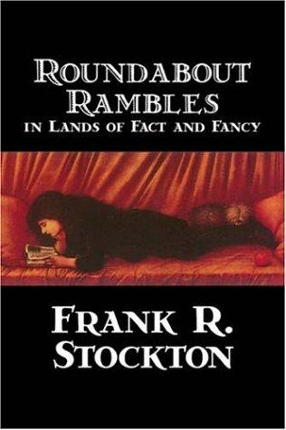 Download Roundabout Rambles in Lands of Fact and Fancy