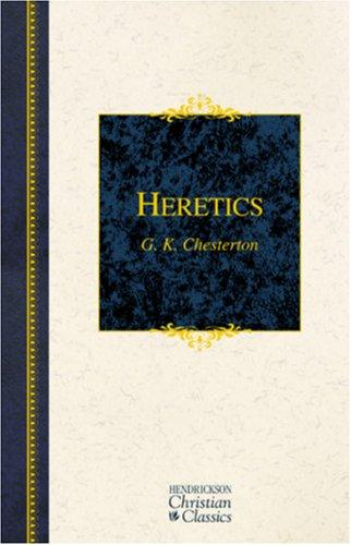 Download Heretics (Henderickson Christian Classics)