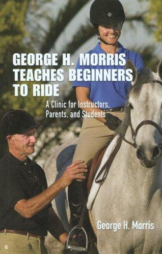 George H. Morris Teaches Beginners to Ride