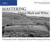 Mastering Digital Black And White: A Photographer's Guide To High Quality Black-And-White Imaging And Printing PDF Download