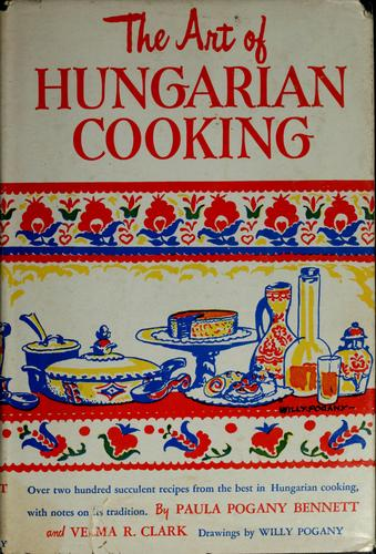 Download The art of Hungarian cooking