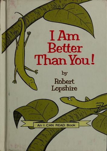I am better than you!