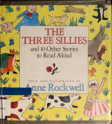 The three sillies and 10 other stories to read aloud