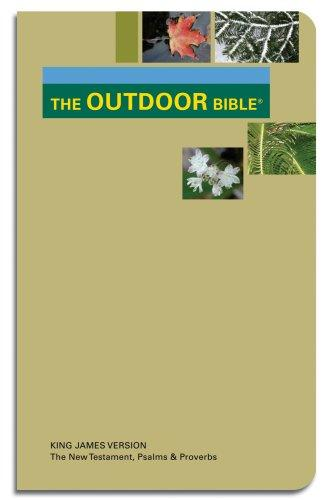 The Outdoor Bible King James Version New Testament with Psalms and Proverbs