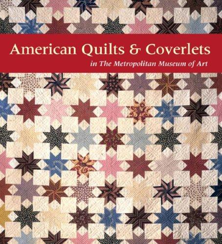 Download American Quilts & Coverlets in the Metropolitan Museum of Art