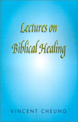 Download Lectures on Biblical Healing