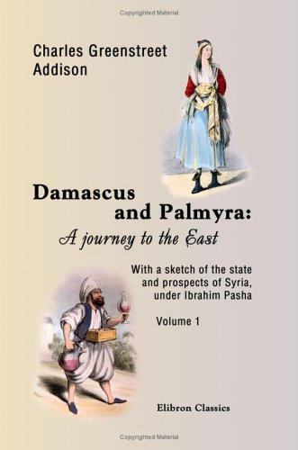 Download Damascus and Palmyra: a journey to the East