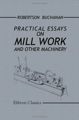 Practical Essays on Mill Work and Other Machinery