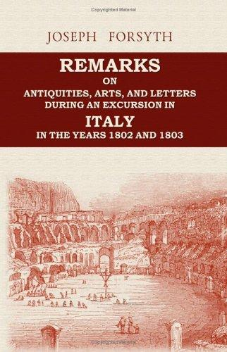 Download Remarks on Antiquities, Arts, and Letters, during an Excursion in Italy, in the Years 1802 and 1803