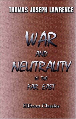 Download War and Neutrality in the Far East