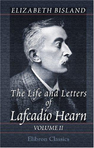Download The Life and Letters of Lafcadio Hearn