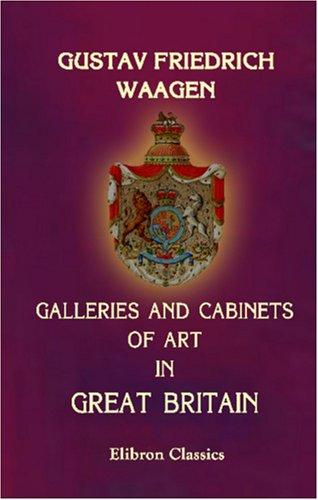 Download Galleries and Cabinets of Art in Great Britain