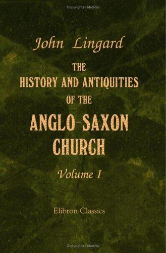 Download The History and Antiquities of the Anglo-Saxon Church
