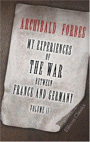 Download My Experiences of the War between France and Germany