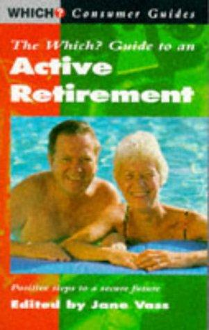 """Which?"" Guide to an Active Retirement (""Which?"" Consumer Guides)"