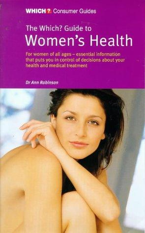 """Which?"" Guide to Women's Health (""Which?"" Consumer Guides)"
