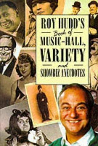 Roy Hudd's Book of Music-hall, Variety and Showbiz Anecdotes