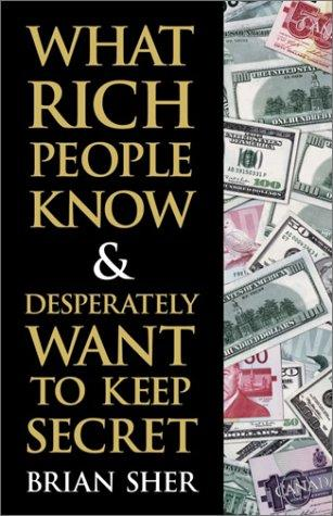 Download What Rich People Know & Desperately Want to Keep Secret