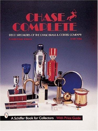 Image for Chase Complete: Deco Specialties of the Chase Brass & Copper Company (Schiffer Book for Collectors with Price Guide)