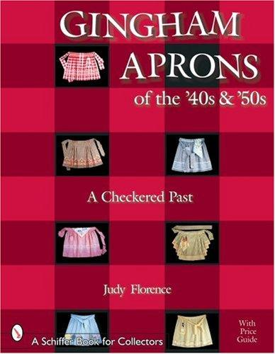 Image for Gingham Aprons of the '40s & 50s: A Checkered Past (Schiffer Book for Collectors)