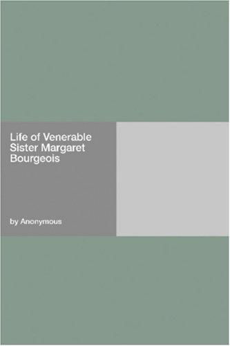 Life of Venerable Sister Margaret Bourgeois