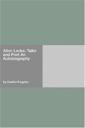Alton Locke, Tailor and Poet An Autobiography