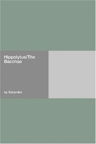 Hippolytus/The Bacchae