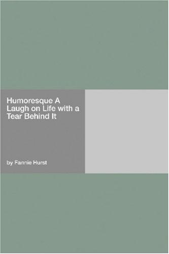 Humoresque A Laugh on Life with a Tear Behind It