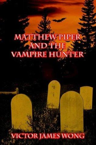 Matthew Piper and the Vampire Hunter