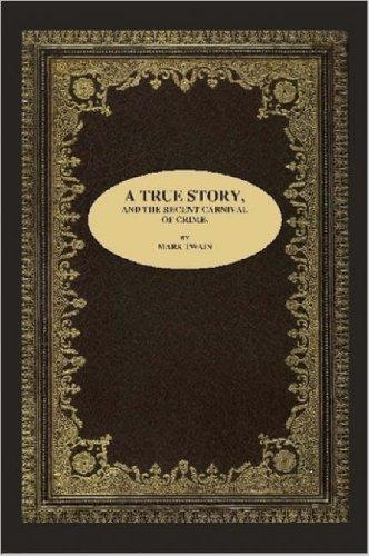Download A TRUE STORY, AND THE RECENT CARNIVAL OF CRIME.