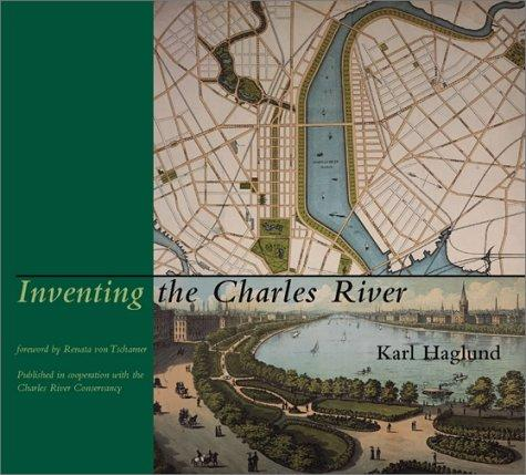 Image for Inventing the Charles River (MIT Press)