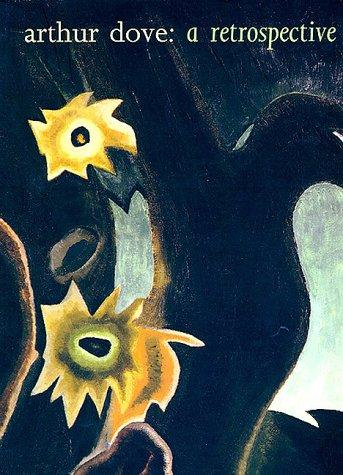 Arthur Dove: A Retrospective, Balken, Debra Bricker; Agee, William C. (Contributor); Turner, Elizabeth Hutton (Contributor)