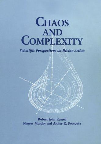 Image for Chaos and Complexity: Scientific Perspectives On Divine Action (Scientific Perspectives on Divine Action, Vol 2)