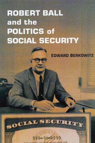 Download Robert Ball and the Politics of Social Security