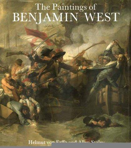 The Paintings of Benjamin West (A Barra Foundation book), von Erffa, Helmut; Staley, Professor Allen