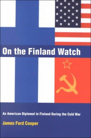Image for On the Finland Watch: An American Diplomat in Finland During the Cold War