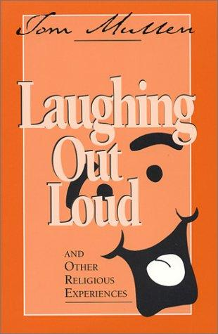 Laughing Out Loud & Other Religious Experiences