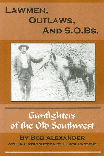 Download Lawmen, Outlaws, and S.O.B.s